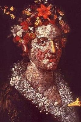 Painting Giuseppe Arcimboldo Flora Journal - Take Notes, Write Down Memories in This 150 Page Lined Journal (Paperback): Art...