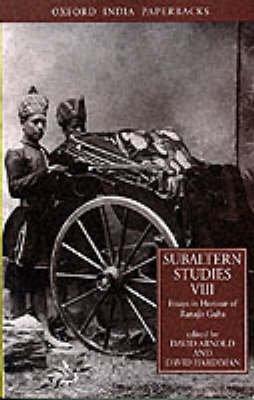 Subaltern Studies, Volume VIII: Essays in Honour of Ranajit Guha (Paperback, New edition): David Arnold, David Hardiman