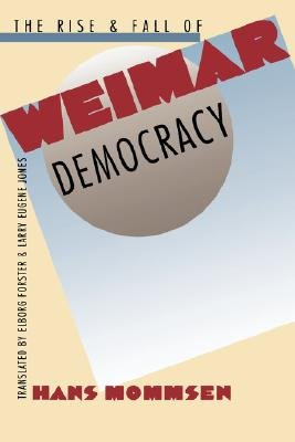 The Rise and Fall of Weimar Democracy (Paperback): Hans Mommsen