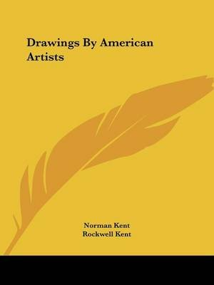 Drawings by American Artists (Paperback): Norman Kent