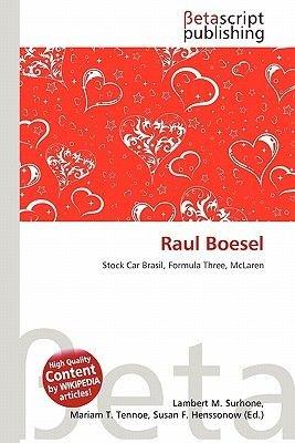Raul Boesel (Paperback): Lambert M. Surhone, Mariam T. Tennoe, Susan F. Henssonow