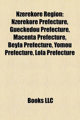 Nz R Kor Region - Nz R Kor Prefecture, Gu Ck Dou Prefecture, Macenta Prefecture, Beyla Prefecture, Yomou Prefecture, Lola...