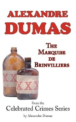 The Marquise de Brinvilliers (from Celebrated Crimes) (Paperback): Alexandre Dumas
