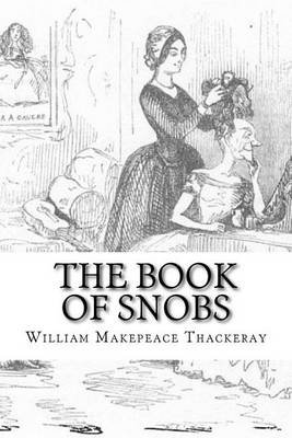 The Book of Snobs (Paperback): W.M. Thackeray