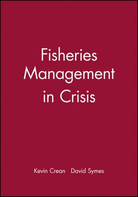 Fisheries Management in Crisis (Hardcover): Kevin Crean, David Symes