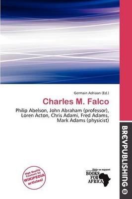Charles M. Falco (Paperback): Germain Adriaan