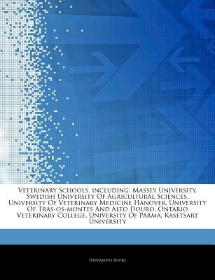 Articles on Veterinary Schools, Including - Massey University, Swedish University of Agricultural Sciences, University of...