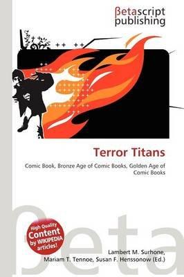 Terror Titans (Paperback): Lambert M. Surhone, Mariam T. Tennoe, Susan F. Henssonow
