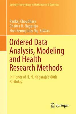 Ordered Data Analysis, Modeling and Health Research Methods 2015 - In Honor of H. N. Nagaraja's 60th Birthday (Hardcover,...