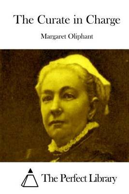 The Curate in Charge (Paperback): Margaret Oliphant