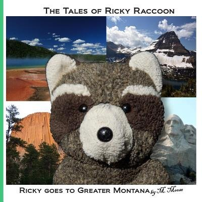 Ricky Goes to Greater Montana - Ricky Goes to Yellowstone & Glacier National Parks, Devils Tower & Mount Rushmore (Paperback):...