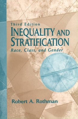 Inequality and Stratification - Race, Class and Gender (Paperback, 3rd Revised edition): Robert A. Rothman
