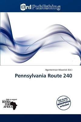 Pennsylvania Route 240 (Paperback): Agamemnon Maverick