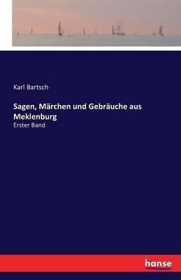 Sagen, Marchen Und Gebrauche Aus Meklenburg (German, Paperback): Karl Bartsch