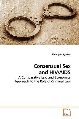 Consensual Sex and HIV/AIDS (Paperback): Mulugeta Ayalew