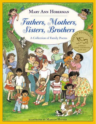 Fathers, Mothers, Sisters, Brothers - A Collection of Family Poems (Hardcover, Turtleback School & Library ed.): Mary Ann...