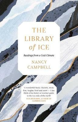 The Library of Ice - Readings from a Cold Climate (Hardcover): Nancy Campbell