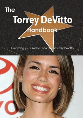 The Torrey Devitto Handbook - Everything You Need to Know about Torrey Devitto (Paperback): Emily Smith