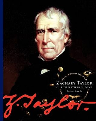 Zachary Taylor - Our Twelfth President (Hardcover): Carol Brunelli