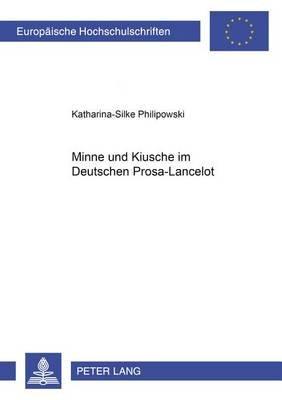 Minne Und Kiusche Im Deutschen Prosa-Lancelot (German, Paperback): Katharina-Silke Philipowski