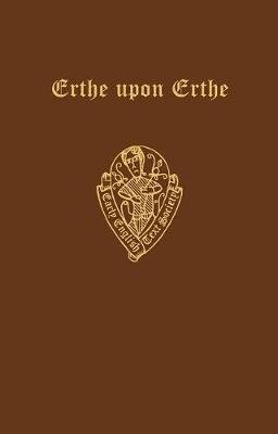 The Middle English Poem Erthe upon Erthe, printed from 24 manuscripts (Hardcover, New ed of 1911 ed): H.M.R. Murray