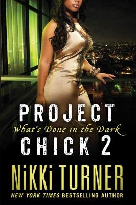 Project Chick II: What's Done in the Dark (Electronic book text): Nikki Turner
