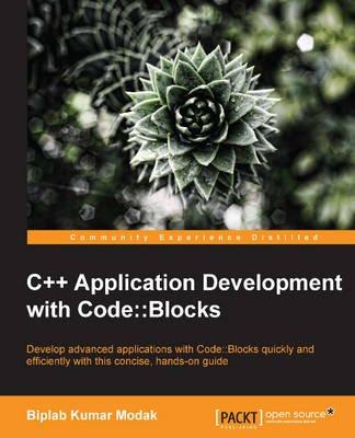 C++ Application Development with Code - :Blocks (Paperback): Biplab Kumar Modak