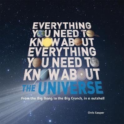 Everything You Need to Know About - The Universe (Hardcover): Christopher Cooper