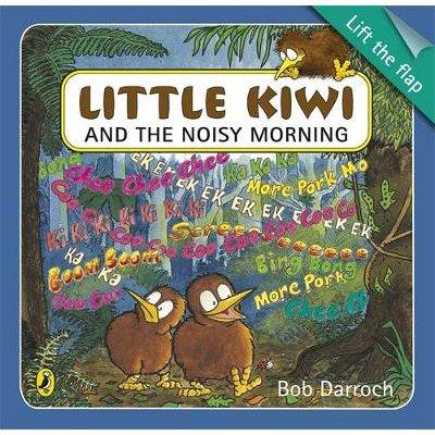 Little Kiwi and the Noisy Morning LTF (Paperback): Bob Darroch