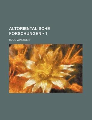 Altorientalische Forschungen (1) (English, German, Paperback): Hugo Winckler