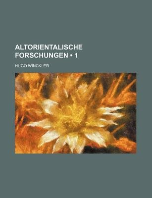Altorientalische Forschungen (1) (English, German, Paperback): Hugo Winckler