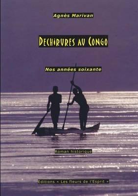 Dechirures Au Congo; Nos Annees Soixante (French, Paperback): Agnes Marivan