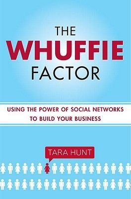 The Power of Social Networking - Using the Whuffie Factor to Build Your Business (Electronic book text): Tara Hunt