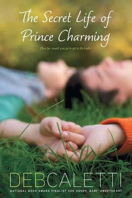 The Secret Life of Prince Charming (Paperback): Deb Caletti