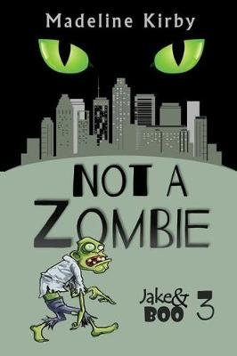 Not a Zombie (Paperback): Madeline Kirby