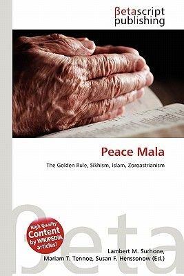 Peace Mala (Paperback): Lambert M. Surhone, Mariam T. Tennoe, Susan F. Henssonow