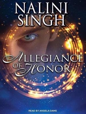 Allegiance of Honor (Standard format, CD, Unabridged edition): Nalini Singh