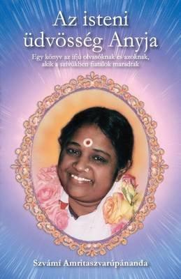 AZ Isteni Udvosseg Anyja (Hungarian, Paperback): Swami Amritaswarupananda Puri