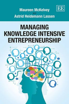 Managing Knowledge Intensive Entrepreneurship (Hardcover): Maureen McKelvey, Astrid Heidemann Lassen