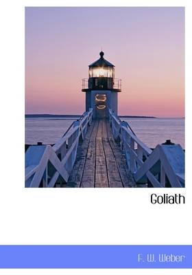 Goliath (Hardcover): F. W. Weber