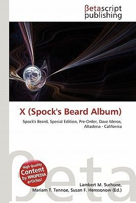 X (Spock's Beard Album) (Paperback): Lambert M. Surhone, Mariam T. Tennoe, Susan F. Henssonow