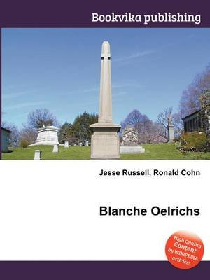 Blanche Oelrichs (Paperback): Jesse Russell, Ronald Cohn