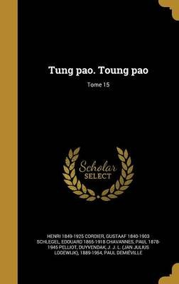 Tung Pao. Toung Pao; Tome 15 (French, Hardcover): Henri] 1849-1925 [Cordier, Gustaaf 1840-1903 Schlegel, Edouard 1865-1918...
