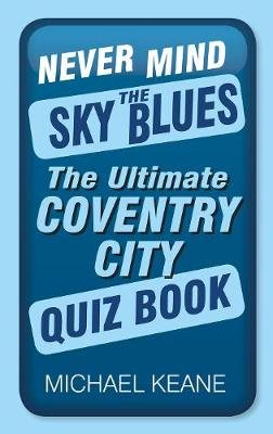 Never Mind the Sky Blues (Electronic book text): Michael Keane