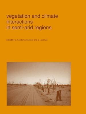 Vegetation and climate interactions in semi-arid regions (Hardcover, Reprinted from `VEGETATIO', 91, 1991): Ann...