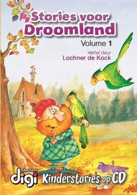 Stories voor droomland (Oudioboek): Vol. 1 - CD 1 (Afrikaans, CD): Lochner De Kock