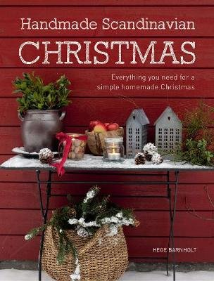 Handmade Scandinavian Christmas Everything You Need For A Simple
