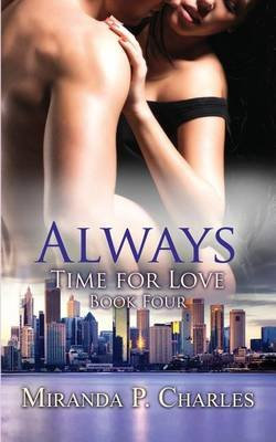 Always (Time for Love Book 4) (Paperback): Miranda P. Charles