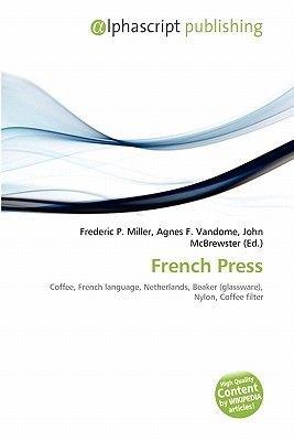 French Press (Paperback): Frederic P. Miller, Agnes F. Vandome, John McBrewster