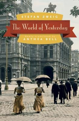 The World of Yesterday (Paperback): Stefan Zweig